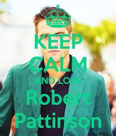 Keep calm: Robert Pattinson (07)