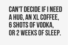 Funny tired quotes - I would just go for a nap right now. Life Quotes Love, Great Quotes, Me Quotes, Funny Quotes, Inspirational Quotes, Motivational, Bitch Quotes, Funny Humor, Tired Funny
