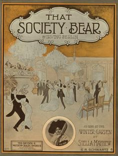That Society Bear Sheet music cover image of 'That Society Bear' by Irving Berlin, with lithographic or engraving notes reading 'Gene Buck; unattributed photo of Stella Mayhew,' New York, New York, (Photo by Sheridan Libraries/Levy/Gado/Getty Images) Sheet Music Art, Vintage Sheet Music, Dance Photos, Dance Pictures, Irving Berlin, Vintage Dance, Gilded Age, Lightning Strikes, Music Covers