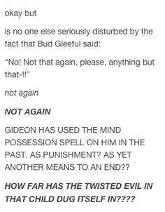 "FINALLY. I thought I was the only one that noticed!<< but didn't the possession page have ""ONE TIME USE"" on it? If so, then Gideon has used different spells in him, probably similar to the crucious curse in hp"