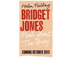 Bridget Jones: Mad About the Boy by Helen Fielding, available at Book Depository with free delivery worldwide. Helen Fielding, Bridget Jones, Iconic Characters, Third, Mad, Novels, Films, London, Contemporary