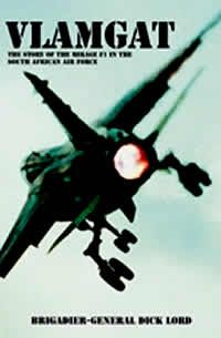 Vlamgat: The Story of the Mirage in the South African Air Force, a book by Brigadier-General Dick Lord Fighter Pilot, Fighter Jets, South African Air Force, Brothers In Arms, Defence Force, Aircraft Carrier, Royal Navy, West Africa, Military History