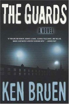 The guards / Ken Bruen.