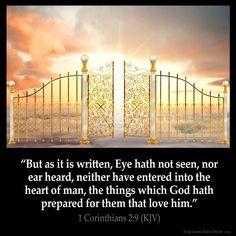 BIBLE VERSE - God has prepared a plan for those that love him.  Read 1 Corinthians 2:9 (KJV)