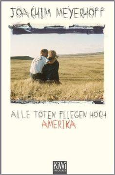 Alle Toten fliegen hoch Teil 1: Amerika. Roman (KiWi): Joachim Meyerhoff (Auftakt der Romantrilogie)