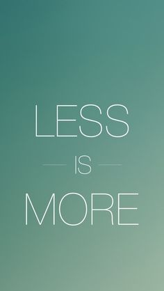 less is more iPhone 5s Wallpaper Download | iPhone Wallpapers, iPad wallpapers One-stop Download