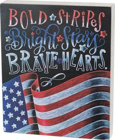 Chalk Sign - Bold Stripes Bright Stars Brave Heart – Robins Nest Decor & More - Chalk Art İdeas in 2019 Happy 4 Of July, 4th Of July, Chalkboard Designs, Chalkboard Decor, Chalkboard Drawings, Chalkboard Lettering, Hand Lettering, Chalk Wall, Chalk Board