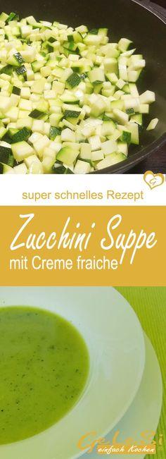 Rezept für Zucchini Suppe – einfach und super schnell auf dem Teller Creme Fraiche, Zucchini Soup, Teller, Bread, Healthy, Kitchen, Recipes, Food, German