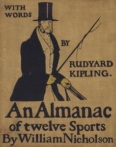 Rudyard Kipling, William Nicholson, An Almanac of Twelve Sports, London: William Heinemann, 1898. Cover and illustrations by Nicholson.