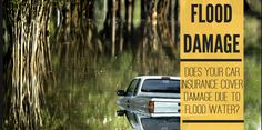 Does Your Car Insurance Cover Damage Due To Flood Water?
