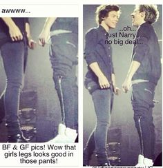 Nope just Narry, but seriously look at those legs