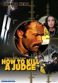 """How to Kill a Judge (1975) """"Perché si uccide un magistrato"""" (original title) Stars: Franco Nero, Françoise Fabian, Pierluigi Aprà ~  Director: Damiano Damiani"""