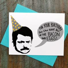 Ron Swanson ALL of the Bacon and Eggs Birthday Card