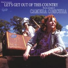 Camera obscura - Let's Get Out Of This Country (CDEP) - Elefant 2006