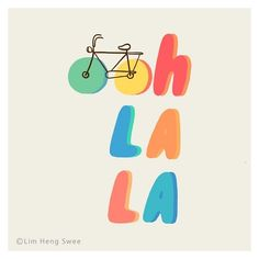 OOH LA LA #illustration #graphicdesign by @limhengswee #bicycle #colours #happy #tshirt #fun #cycling #creative #art #bike #lalaland #yes #positive #happytune