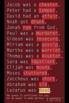 Flawed people of faith God used. This is a good reminder that God is not limited by my weaknesses.