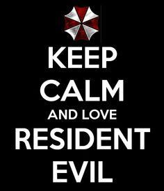 KEEP CALM AND LOVE RESIDENT EVIL