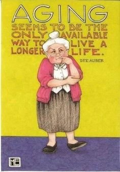 Aging Seems to Be The Only Way to Live Longer Life Magnet Mary Engelbreit Art Mary Engelbreit, Jessie Willcox Smith, The Only Way, Getting Old, Birthday Cards, Happy Birthday, Birthday Quotes, Birthday Greetings, Illustration