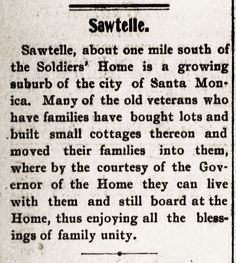 Old War Veterans were the original Sawtelle homeowners. Santa_Monica_Outlook July 10, 1900