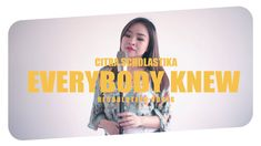 Citra Scholastika - Everybody Knew Music Videos, Cover, Youtube, Youtubers, Youtube Movies