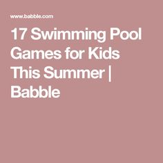 17 Swimming Pool Games for Kids This Summer | Babble
