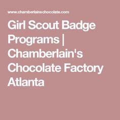 Girl Scout Badge Programs | Chamberlain's Chocolate Factory Atlanta