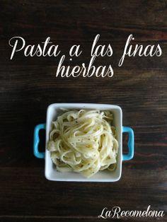 Pasta a las finas hierbas deeeeeeli y súper fácil! Aquí la receta: www.recomelona.wordpress.com