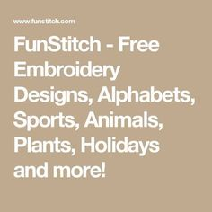 FunStitch - Free Embroidery Designs, Alphabets, Sports, Animals, Plants, Holidays and more!