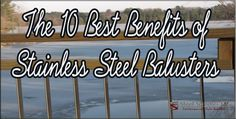 We have come up with the 10 best benefits of stainless steel balusters. There are many benefits but these are the ones we like best. Deck Balusters, The 10, Benefit, Stainless Steel