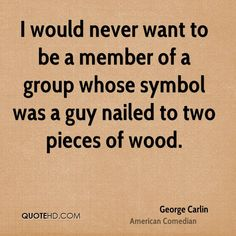 George Carlin Quote shared from www.quotehd.com