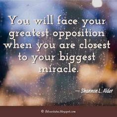 """""""You will face your greatest opposition when you are closest to your biggest miracle."""" – Shannon L. Alder Quotes about Hater. Quotes About Haters, Hater Quotes, Jealousy Quotes, Photo Finder, Truth And Lies, This Is Us Quotes, Godly Woman, Instagram Story, Favorite Quotes"""