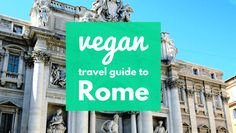A Vegan Travel Guide to Rome