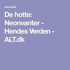 De hotte: Neonvanter - Hendes Verden - ALT.dk