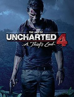 The Art of Uncharted 4: A Thief's End: Amazon.co.uk: Naughty Dog: 9781616559274: Books