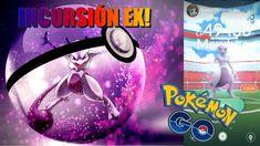 POKEMON GO || Mi primera Incursion EX! - Capturando a Mewtwo *.* - YouTube