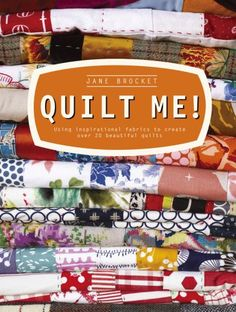 Quilt Me!: Using Inspirational Fabrics to Create Over 20 ... https://www.amazon.com/dp/190844925X/ref=cm_sw_r_pi_dp_x_H3DOxb5PZ04Z6