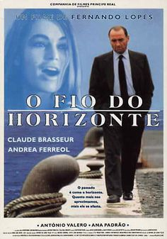 O Fio do Horizonte Realizador: Fernando Lopes 1993