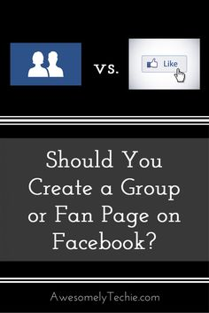 Facebook Group vs. Facebook Fan Page