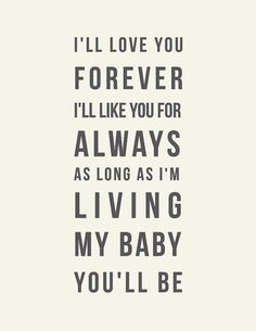 I'll love you forever I'll like you for always // by PetitInk, $16.00