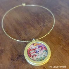 Recycled eye shadow tin repurposed pendant colorful inspiration quotes The Upcycled Word.