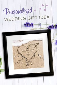 Nothing says romance like a heart in the sand. And nothing says thoughtful like a personalized wedding gift to celebrate the happy couple.