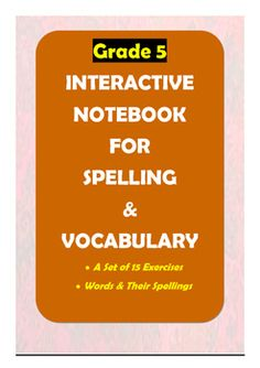 Here is a great product for improving Grade 5 students' spelling and vocabulary skills. There are 14 worksheets in which meticulously selected words are included for spelling practice and vocabulary learning. The last worksheet gives scope for creative writing using the words that students have learnt.This resource can be used in many different ways:1.