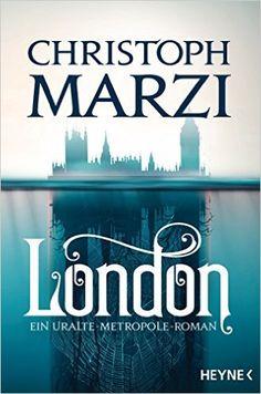 London: Ein Uralte Metropole Roman eBook: Christoph Marzi: Amazon.de: Bücher