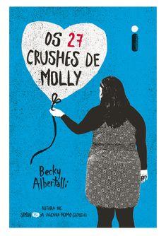 Os 27 Crushes de Molly Books To Buy, I Love Books, Good Books, Books To Read, My Books, This Book, Wattpad Book Covers, Wattpad Books, Becky Albertalli