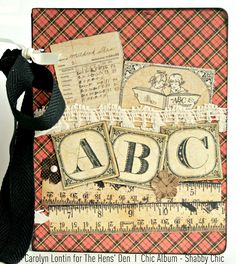 "Chic Album -  ""Shabby Chic"" amazing mini album example by DT member Carolyn using Graphic 45 ABC Primer"