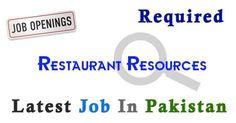 Restaurant Resources Job In karachi Pakistan,Latest Restaurant Resources in karachi Pakistan