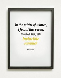 "8x10 Graphic Design Typography Print - ""In the midst of winter, I found there was, within me, an invincible summer"" - Albert Camus Quote on Etsy, $10.00"