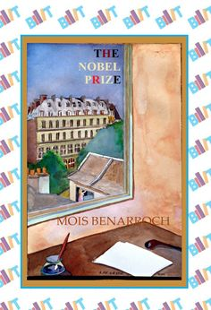 """See the Tweet Splash for """"The Nobel Prize"""" by Mois Benarroch on BookTweeter"""