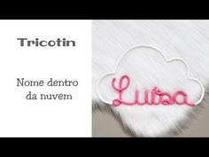 Como fazer um NOME em TRICOTIN na NUVEM - YouTube Wire Letters, Circular Loom, Embroidery Hoop Crafts, Macrame Knots, Loom Knitting, Plant Hanger, Lana, Diy And Crafts, Crochet Patterns