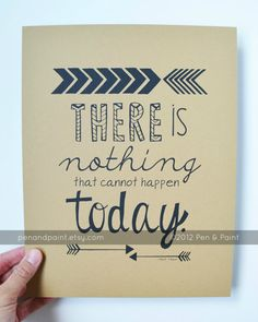 There is Nothing That Cannot Happen Today, Inspiring Quote, Motivational Quote, Hand Lettering, Encouragement, 8 x 10 art print Typography Love, Hand Lettering Quotes, Typography Letters, Typography Inspiration, Brush Lettering, Chalkboard Art, Scrapbook, Letter Art, Word Art
